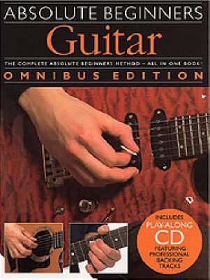 Absolute Beginners: Guitar - Omnibus Edition (Paperback)