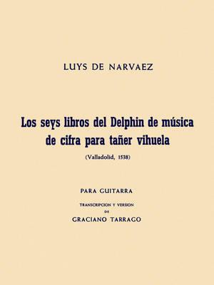 Luys De Narvaez: Los Seis Libros Del Delphin Musica De Cifra Para Taner Vihuela (Paperback)
