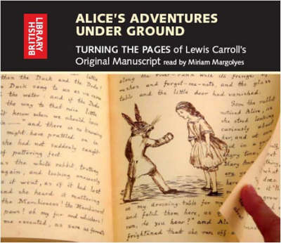 Alice's Adventures Under Ground: Turning the pages of Lewis Carroll's Original Manuscript (CD-ROM)