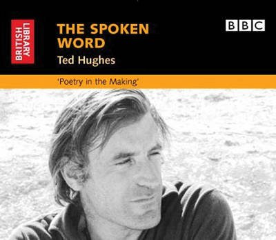 Ted Hughes: Poetry in the Making - The spoken Word (CD-Audio)