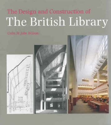 The Design and Construction of the British Library (Paperback)