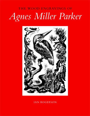 The Wood Engravings of Agnes Miller Parker (Hardback)