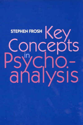 Key Concepts in Psychoanalysis (Paperback)