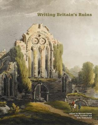 Writing Britain's Ruins (Hardback)