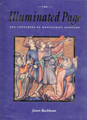 The Illuminated Page: Ten Centuries of Manuscript Painting in the British Library (Hardback)