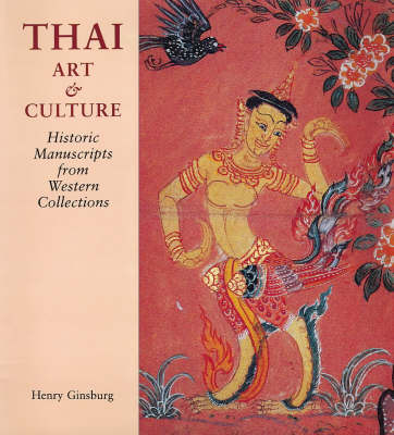 Thai Art and Culture: Historic Manuscripts from Western Collections (Hardback)