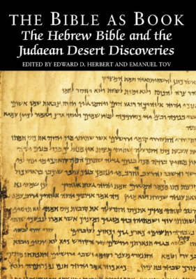 The Bible as Book: Hebrew Bible and the Judaean Desert Discoveries v. 4 - The Bible as book (Hardback)