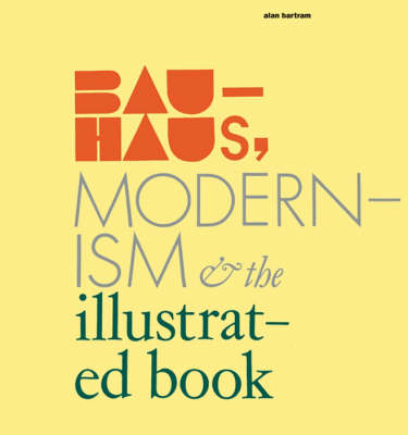 Bauhaus Modernism and the Illustrated Book (Hardback)