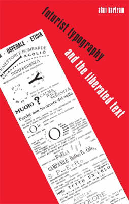 Futurist Typography: And the Liberated Text (Hardback)