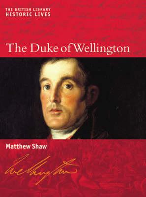 The Duke of Wellington - Historic Lives S. (Hardback)