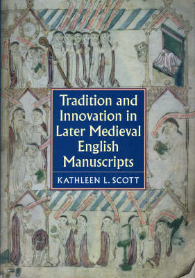 Tradition and Innovation in Later Medieval English Manuscripts (Hardback)