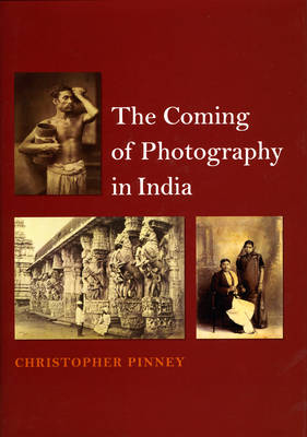 The Coming of Photography in India (Hardback)