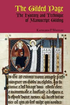 The Guild Page: The History and Technique of Manuscript Gilding (Paperback)