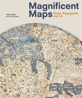 Magnificent Maps: Power, Propaganda and Art (Paperback)