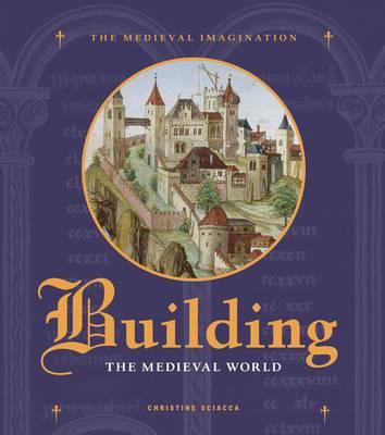 Building the Medieval World - Medieval Imagination (Hardback)