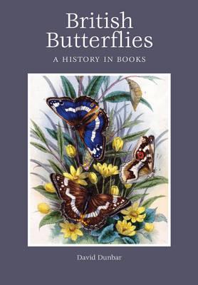 British Butterflies: A History in Books (Hardback)