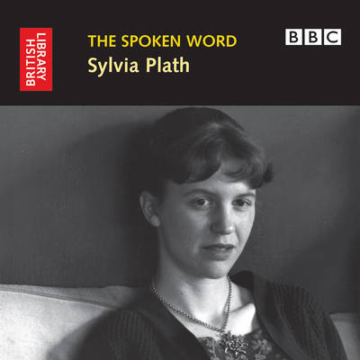 Sylvia Plath - The spoken Word (CD-Audio)