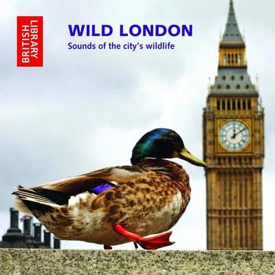 Wild London: Sounds of the City's Wildlife (CD-Audio)
