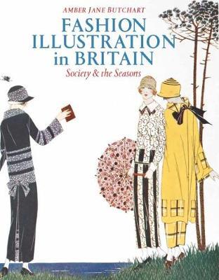 Fashion Illustration in Britain: Society and the Seasons (Hardback)
