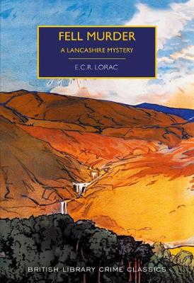 Fell Murder: A Lancashire Mystery - British Library Crime Classics (Paperback)