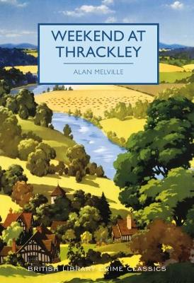 Weekend at Thrackley - British Library Crime Classics 56 (Paperback)
