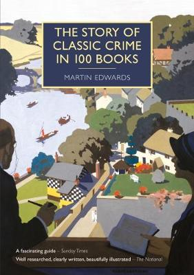 The Story of Classic Crime in 100 Books - British Library Crime Classics (Paperback)