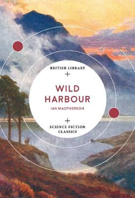 Wild Harbour - British Library Science Fiction Classics (Paperback)