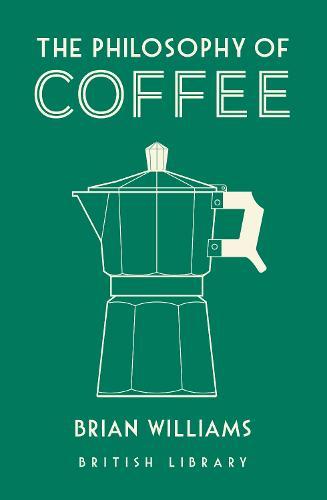 The Philosophy of Coffee - Philosophies (Hardback)