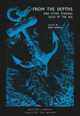 From the Depths: and Other Strange Tales of the Sea - Tales of the Weird (Paperback)