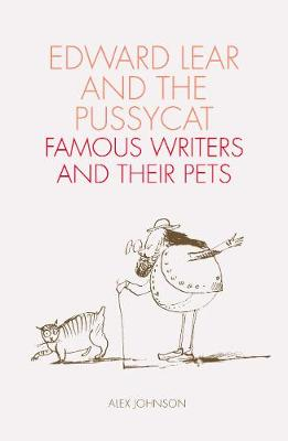 Edward Lear and the Pussycat: Famous Writers and Their Pets (Paperback)