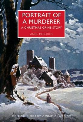Portrait of a Murderer: A Christmas Crime Story - British Library Crime Classics (Hardback)
