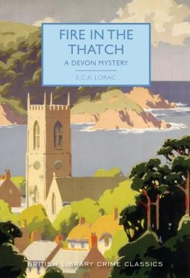 Fire in the Thatch: A Devon Mystery - British Library Crime Classics 52 (Paperback)