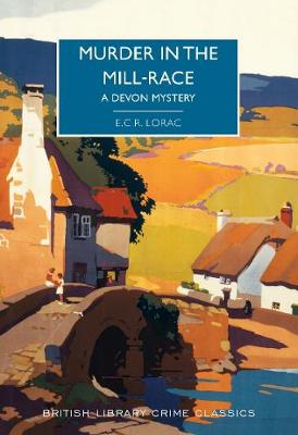 Murder in the Mill-Race: A Devon Mystery - British Library Crime Classics (Paperback)