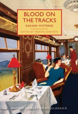 Blood on the Tracks: Railway Mysteries - British Library Crime Classics 53 (Paperback)