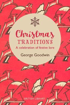 Christmas Traditions: A Celebration of Christmas Lore (Hardback)