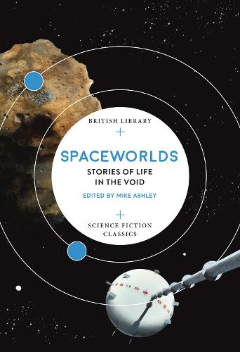 Spaceworlds: Stories of Life in the Void - British Library Science Fiction Classics 17 (Paperback)