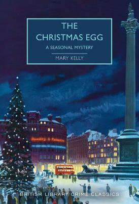 The Christmas Egg: A Seasonal Mystery - British Library Crime Classics (Paperback)