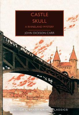 Castle Skull: A Rhineland Mystery - British Library Crime Classics (Paperback)
