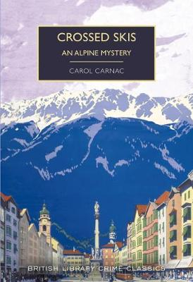 Crossed Skis: An Alpine Mystery - British Library Crime Classics (Paperback)