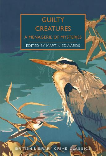 Guilty Creatures: A Menagerie of Mysteries - British Library Crime Classics 91 (Paperback)