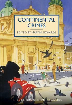 Continental Crimes - British Library Crime Classics (Paperback)