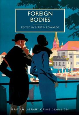 Foreign Bodies - British Library Crime Classics (Paperback)