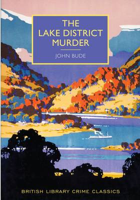 The Lake District Murder - British Library Crime Classics (Paperback)