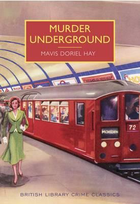 Murder Underground - British Library Crime Classics (Paperback)