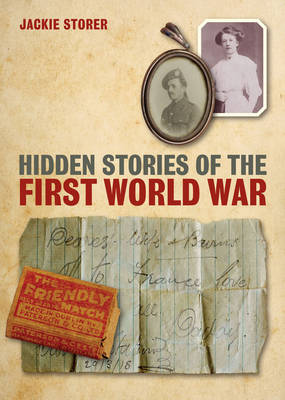 Hidden Stories of the First World War (Hardback)