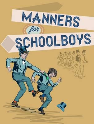 Manners for Schoolboys (Hardback)