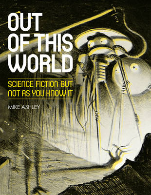 Out of This World: Science Fiction But Not as You Know it (Paperback)