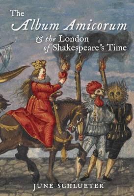 Album Amicorum: Album Amicorum and the London of Shakespeare's Time (Hardback)
