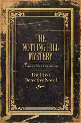 The Notting Hill Mystery: The First Detective Novel (Paperback)