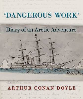 Dangerous Work: Diary of an Arctic Adventure (Leather / fine binding)